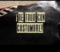 Costumbre estrena Serie Online! De Tour con Costumbre